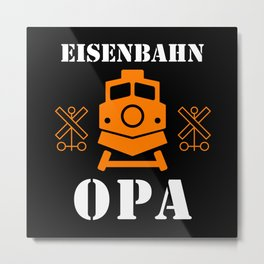 Eisenbahn Opa Modelleisenbahn Rentner Hobby Metal Print