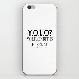 Y.O.L.O? Eternal Spirit iPhone Skin