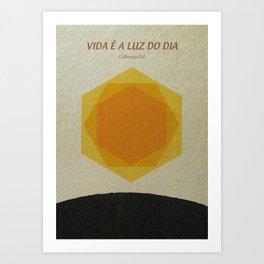 Vida é a luz do dia Art Print