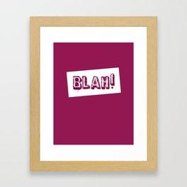 blah! Framed Art Print