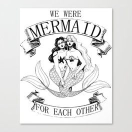 we were MERMAID for each other Canvas Print
