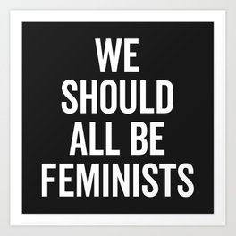 All Be Feminists Saying Art Print