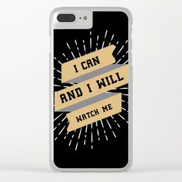 I Can and I Will / motivational quote Clear iPhone Case