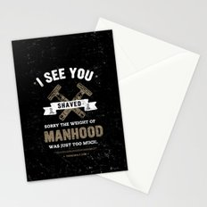 I SEE YOU SHAVED. SORRY THE WEIGHT OF MANHOOD WAS JUST TOO MUCH. Stationery Cards