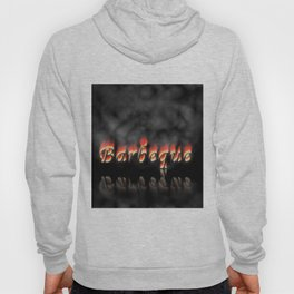Barbeque Text On Fire Hoody