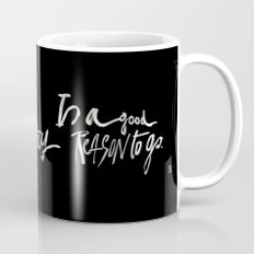 GOOD REASONS Mug