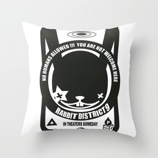 NO HUMANS ALLOWED : RABBIT DISTRICT 9 SIGN Throw Pillow