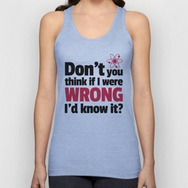 If I Were Wrong Funny Quote Unisex Tank Top