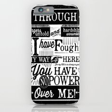 Labyrinth Quote You Have No Power Over Me iPhone 6 Slim Case
