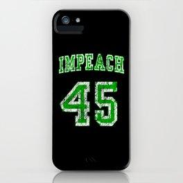 impeach 45 Trump iPhone Case