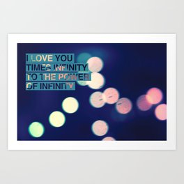 I love you times infinity to the power of infinity Art Print