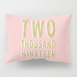 Two Thousand Nineteen Pillow Sham