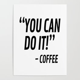 You Can Do It - Coffee Poster