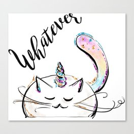 Cat Unicorn, Funny Cat, Cute Cat, Caticorn, Whatever Canvas Print