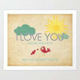 I Love You a Bushel and a Peck Art Print