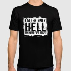 I'm The Only Hell My Mama Ever Raised X-LARGE Black Mens Fitted Tee