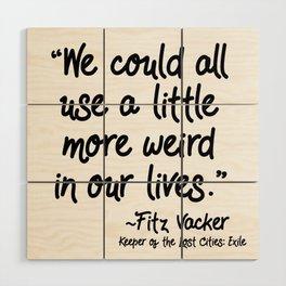 Fan-favorite Fitz Quote Wood Wall Art