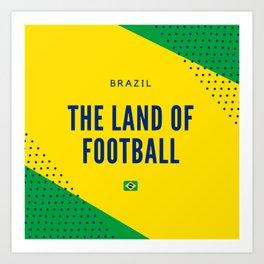 Brazil the Land of Football Art Print