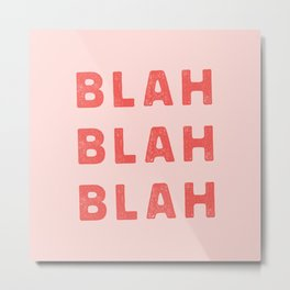 Blah Blah Blah funny whimsical typography home decor bedroom wall art Metal Print