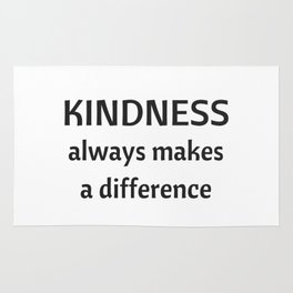 Kindness always makes a difference Rug