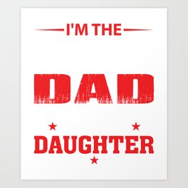 I'm The Proud Dad Of A Freakin Awesome Daughter Art Print