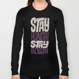 Stay Hungry, Stay Foolish Long Sleeve T-shirt