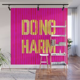 Do no harm - motivational typography Wall Mural