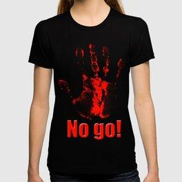 No Go! T-shirt