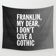Franklin, my dear, I don't give a gothic Wall Tapestry