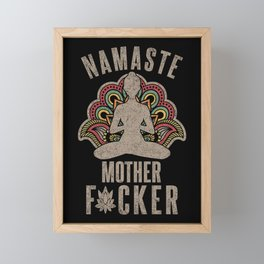 Funny Yoga Clothes Namaste Mother Fvcker Lotus Framed Mini Art Print