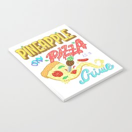 Pineapple on pizza is a crime Notebook