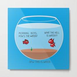 This is Water Metal Print