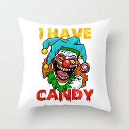 I Have Candy I Scary Halloween Clown print Throw Pillow