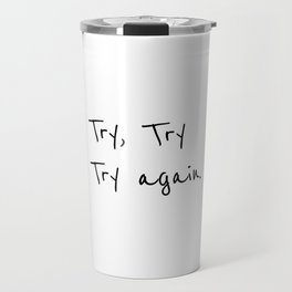 Try again, Positive quotes Travel Mug