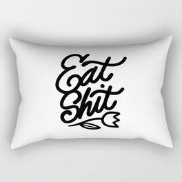 eat shit Rectangular Pillow
