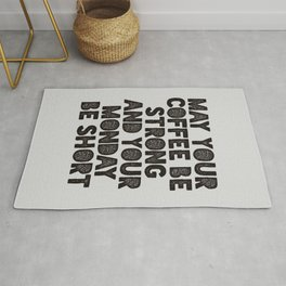 May Your Coffee Be Strong and Your Monday Be Short Rug