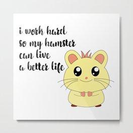 Funny Hamster Life Love Cute Kids Girlie Pet Design Metal Print
