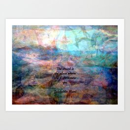 Rumi Inspirational Uplifting Quote The wound is the place where the Light enters you Art Print