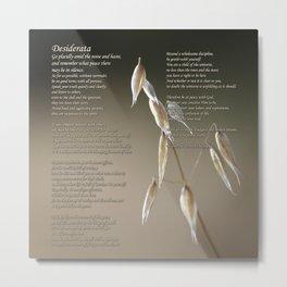 Desiderata and Silent Wild Oat Metal Print