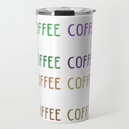 i don't drink coffee to wake up I wake up to drink coffee 6 Travel Mug