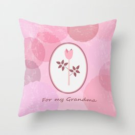 For my Grandma Throw Pillow