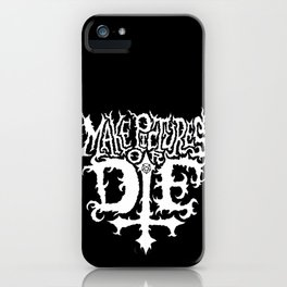 Make Pictures or Die iPhone Case
