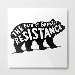 Path of Greatest Resistance Metal Print