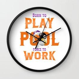 Born to Play Pool Force To Work Billiard Cue Sports Wall Clock