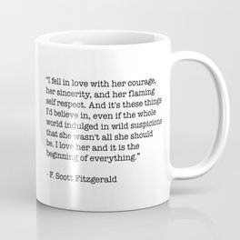 I fell in love with her courage, her sincerity... F. Scott Fitzgerald Quote Coffee Mug