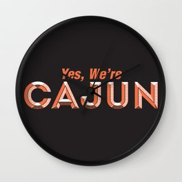 Yes, We're Cajun Wall Clock