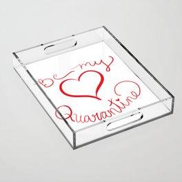 Be My Quarantine Valentine Acrylic Tray