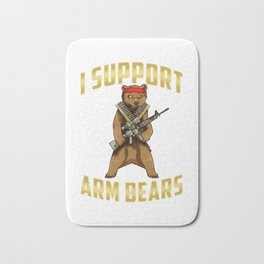 Funny I Support The Right To Arm Bears Gun Pun Bath Mat