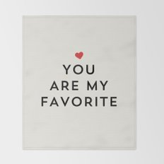 YOU ARE MY FAVORITE Throw Blanket