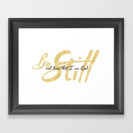 Be Still and Know that I am God Framed Art Print